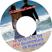 10 Secrets To The Best Relationship or Marriage