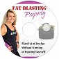 Fat Blasting Properly