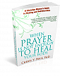 When Prayer is Not Enough to Heal Your Body
