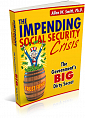 THE IMPENDING SOCIAL SECURITY CRISIS  The Government