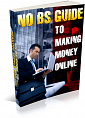 No BS Guide to Making Easy Money Online