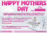HAPPY MOTHERS DAY SPECIAL at The JNL Beauty & Wellness Center Moms, We Celebrate You at The JNL Beauty & Wellness Center! Call us at 305-444-1300 to book your special Mothers Day session! The entire month of May, we will be offering special Mothers Day pa